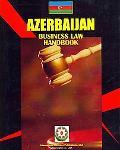 Azerbaijan Business Law Handbook (World Business Information Catalog)