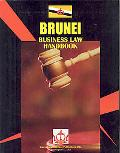 Brunei Business Law Handbook (World Strategic and Business Information Library)