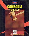 Cambodia Business Law Handbook (World Business Information Catalog)