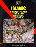 Islamic Commerce and Trade Law Handbook (World Business Information Catalog)