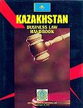 Kazakhstan Business Law Handbook (World Business Information Catalog)