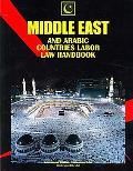 Middle East and Arabic Countries Labor Law Handbook (World Strategic and Business Informatio...