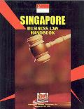 Singapore Business Law Handbook (World Business Information Catalog)