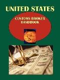 US Customs Broker Handbook: Regulations, Procedures, Opportunities (World Business and Inves...