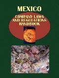 Mexico Company Laws and Regulations Handbook (World Law Business Library)