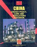China Energy Policy, Laws and Regulation Handbook (World Business Information Catalog)