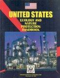 United States Ecology & Nature Protection Laws and Regulation Handbook (World Law Business L...
