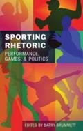 Sporting Rhetoric: Performance, Games, and Politics