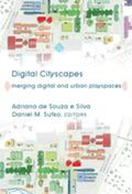 Digital Cityscapes: Merging Digital and Urban Playspaces (Digital Formations)