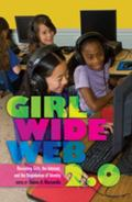 Girl Wide Web 2. 0 : Revisiting Girls, the Internet, and the Negotiation of Identity