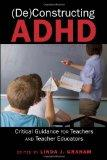 (De)Constructing ADHD (Disability Studies in Education)