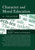 Character and Moral Education: A Reader