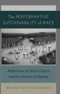 Performative Sustainability of Race : Reflections on Black Culture and the Politics of Identity