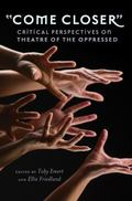Come Closer : Critical Perspectives on Theatre of the Oppressed