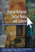 Digital Religion, Social Media and Culture : Perspectives, Practices and Futures