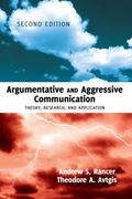 Argumentative and Aggressive Communication : Theory, Research, and Application