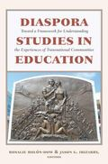 Diaspora Studies in Education : Toward a Framework for Understanding the Experiences of Tran...