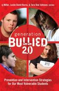 Generation Bullied 2.0: Prevention and Intervention Strategies for Our Most Vulnerable Stude...