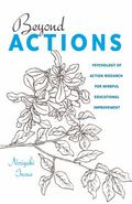 Beyond Actions : Action Research for Mindful Educational Improvement