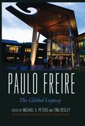 Paulo Freire : The Global Legacy