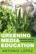 Greening Media Education : Bridging Media Literacy with Green Cultural Citizenship