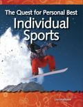 How Things Work the Quest for Personal Best: Individual Sports: Forces and Motion