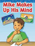 Mike Makes up His Mind : Long Vowel Storybooks