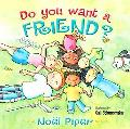 Do You Want a Friend?