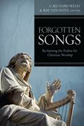 Forgotten Songs : Reclaiming the Psalms for Christian Worship