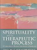Spirituality and the Therapeutic Process: A Comprehensive Resource from Intake to Termination