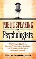Public Speaking for Psychologists: A Lighthearted Guide to Research Presentations, Job Talks...