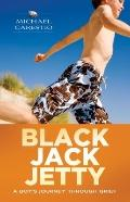 Black Jack Jetty : A Boy's Journey Through Grief