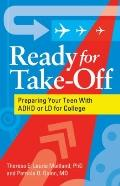 Ready for Take-Off : Preparing Your Teen with ADHD or LD for College