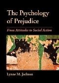 Psychology of Prejudice: From Attitudes to Social Action