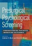Presurgical Psychological Screening : Understanding Patients, Improving Outcomes