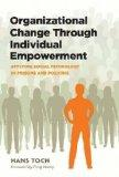 Organizational Change Through Individual Empowerment: Applying Social Psychology in Prisons ...