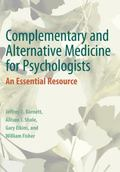 Complementary and Alternative Medicine for Psychologists : An Essential Resource