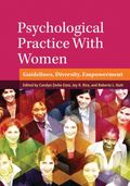 Psychological Practice with Women : Guidelines, Diversity, Empowerment
