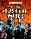 Timeline of the Classical World (History Highlights: a Gareth Stevens Timeline Series)