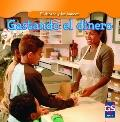 Gastando el dinero / Spending Money (El Dinero Y Los Bancos / Money and Banks) (Spanish Edit...