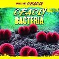 Deadly Bacteria