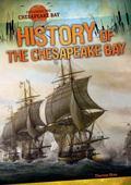 History of the Chesapeake Bay (Exploring the Chesapeake Bay)