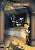 The Painting That Wasn't There (Field Trip Mysteries)