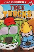 Tired Trucks (Stone Arch Readers: Level 1)