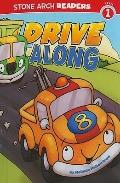 Drive Along (Stone Arch Readers, Level 1)