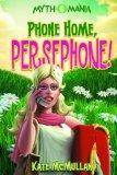 Phone Home, Persephone! (Myth-O-Mania)