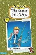Cheese Ball Trap