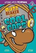 Buzz Beaker and the Cool Caps (Stone Arch Readers)