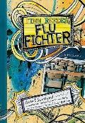 Finn Reeder, Flu Fighter: How I Survived a Worldwide Pandemic, the School Bully, and the Cra...