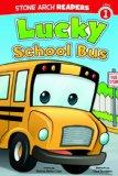 Lucky School Bus (Stone Arch Readers Level 1: Wonder Wheels)